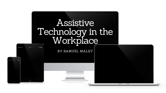 Assistive technology in the workplace blog from celebrating disability website