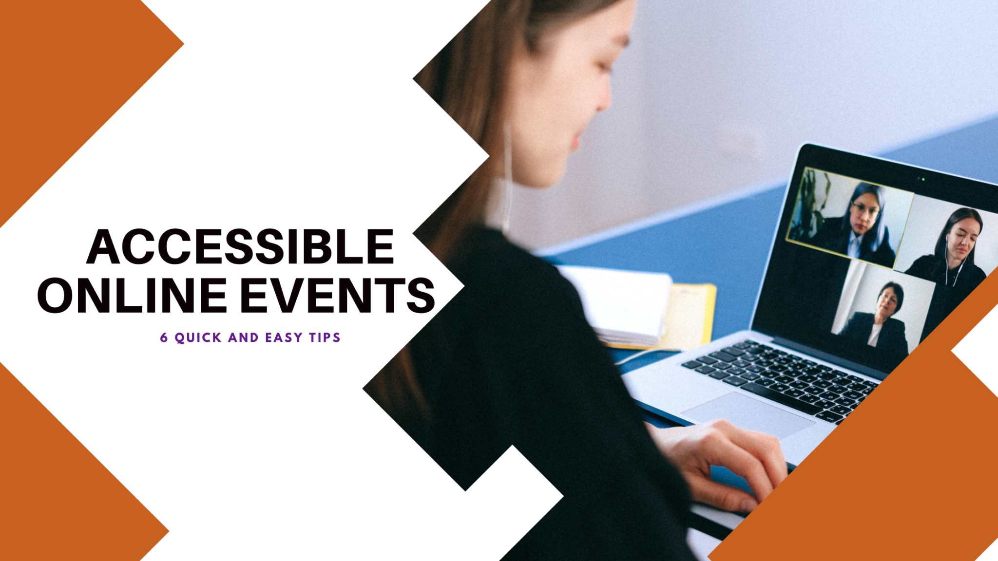 "Featured image for ""Accessible Online Events – 6 Quick & Easy Tips"""