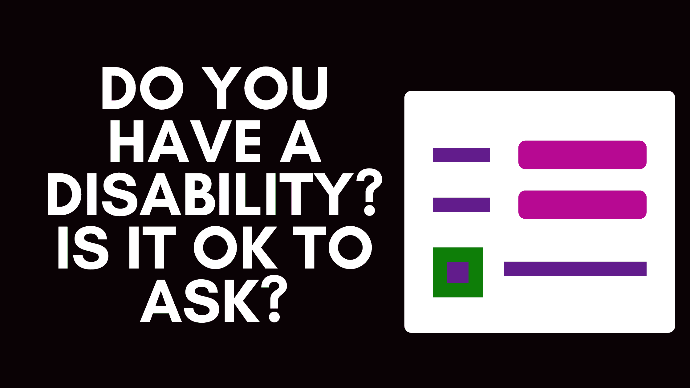"Featured image for ""Making Your Forms Inclusive – Do You Have A Disability? Is It Ok To Ask?"""